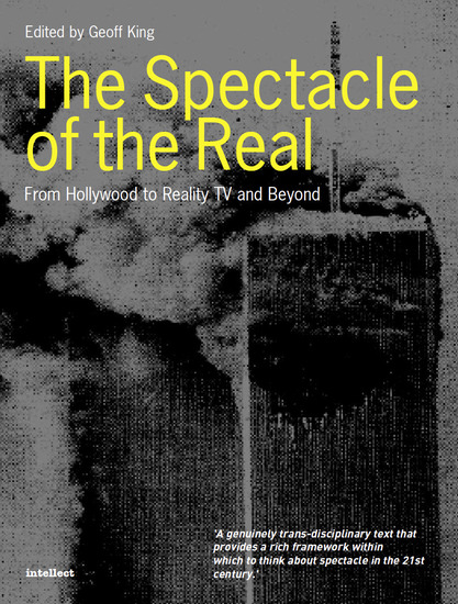 The Spectacle of the Real - From Hollywood to Reality TV and Beyond - cover