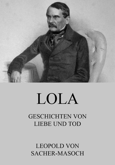 Lola - Geschichten von Liebe und Tod - Erweiterte Ausgabe - cover