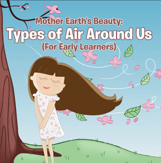 Mother Earth's Beauty: Types of Air Around Us (For Early Learners) - Nature Book for Kids - Earth Sciences - cover
