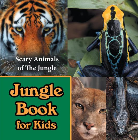 Jungle Book for Kids: Scary Animals of The Jungle - Wildlife Books for Kids - cover