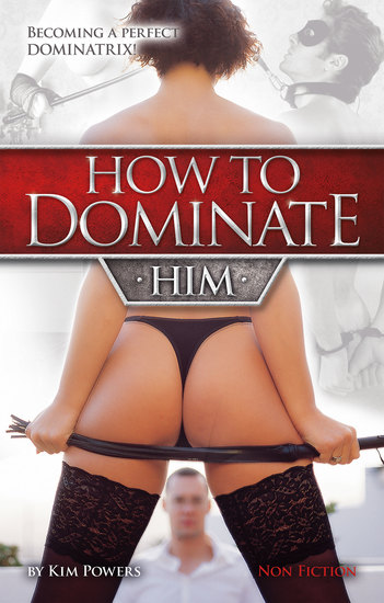 How to dominate HIM - Becoming a perfect Dominatrix! - cover
