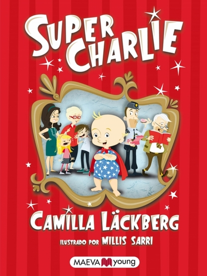 Super Charlie - El primer libro para niños de la reina de la novela negra - cover