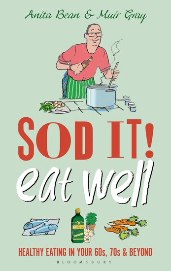 Sod it! Eat Well - Healthy Eating in Your 60s 70s and Beyond - cover
