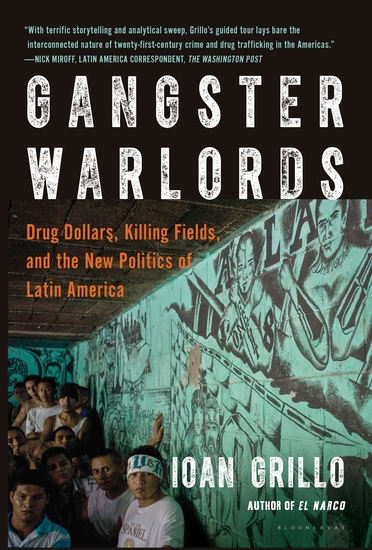 Gangster Warlords - Drug Dollars Killing Fields and the New Politics of Latin America - cover