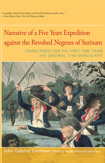 Narrative of Five Years Expedition Against the Revolted Negroes of Surinam - Transcribed for the First Time From the Original 1790 Manuscript - cover