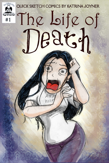 The Life of Death - Quick Sketch Comics by Katrina Joyner - cover