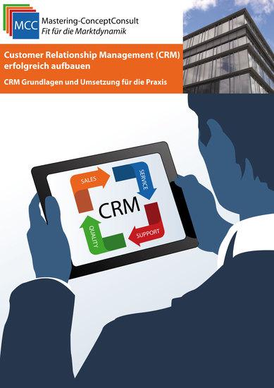 Customer Relationship Management (CRM) erfolgreich aufbauen - CRM Grundlagen und Umsetzung für die Praxis - cover