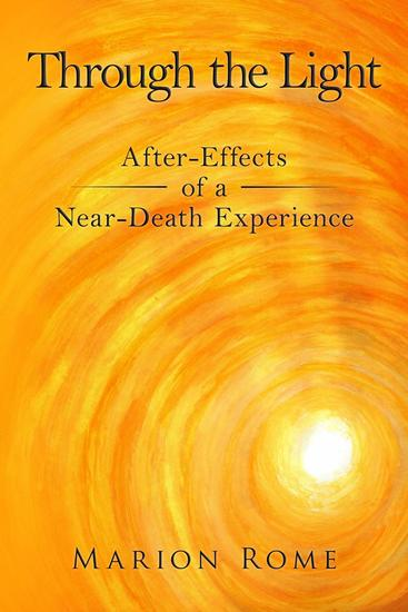Through the Light: After-Effects of a Near-Death Experience - cover