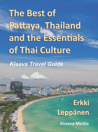 The Best of Pattaya Thailand and the Essentials of Thai Culture - Klaava Travel Guide - cover