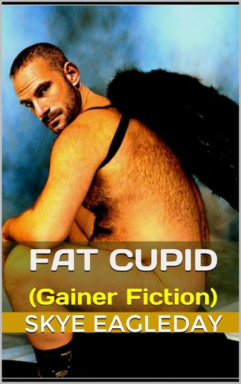 Fat Cupid Gainer Fiction - cover