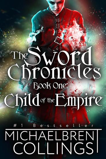 The Sword Chronicles: Child of the Empire - The Sword Chronicles #1 - cover
